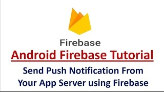 Send Android Push Notification From Your App Server using Firebase