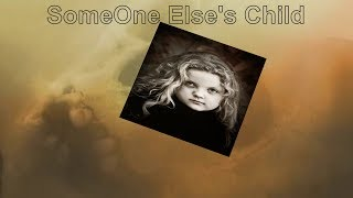 SOMEONE ELSE'S CHILD from the album SONGS OF THOSE WHO LISTEN:Electronique by ARDILLIER