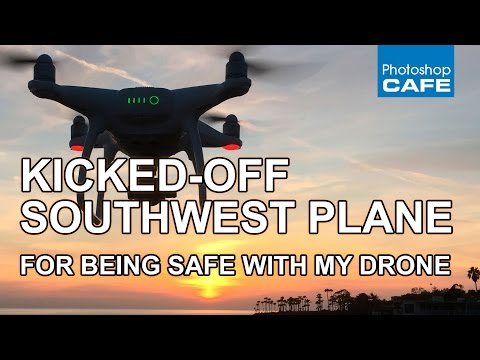 I got kicked off the plane for being safe with my drone