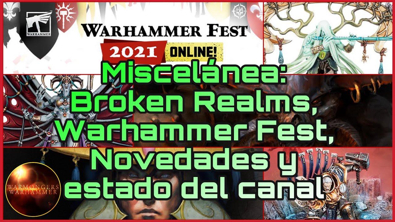 🔮Miscelánea: Broken Realms, Warhammer Fest, Novedades y estado del Canal🔮