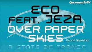 Eco feat. Jeza - Over Paper Skies (Hysteria! Extended Mix)