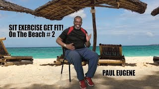 Chair Workouts Fitness Exercise on the Beach #2 - 100% Seated! | Sit and Get Fit!