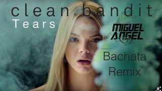Clean Bandit - Tears (Bachata Remix) by Mike DJ