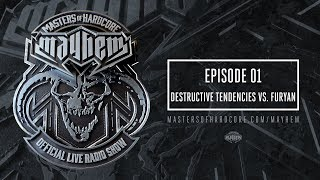 Masters of Hardcore Mayhem - Destructive Tendencies vs. Furyan | Episode #001