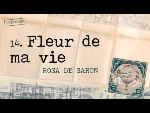 Fleur De Ma Vie Rosa De Saron Letras Mus Br
