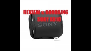Sony SRS-XB10 Extra Bass Portable Speaker Review HONEST REVIEW - 2019