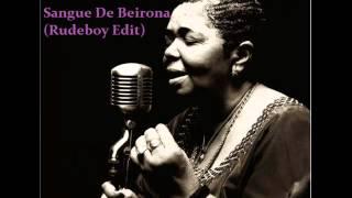 Cesaria Evora - Sangue De Beirona (Rudeboy Edit)