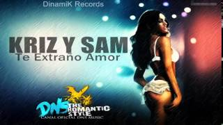 REGGAETON ROMANTICO 2013   Te Extraño Amor   Kriz y Sam