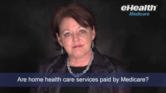 Are Home Health Care Services Paid by Medicare?