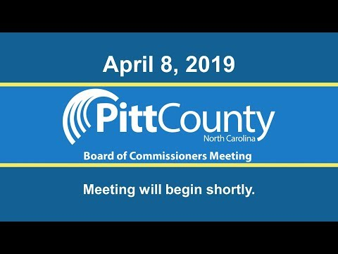Pitt County  Board of Commissioners Meeting for Monday, 4/8/2019