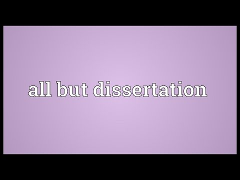 All but dissertation Meaning