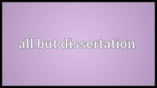 How do you say ABD (all but dissertation)?