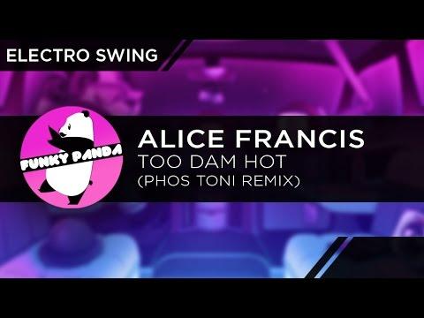 ElectroSWING || Alice Francis - Too Dam Hot (Phos Toni Remix)