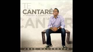 Te Cantare - Jose Navarrete