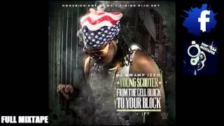Young Scooter - From The Cell Block To Your Block (Full Mixtape)