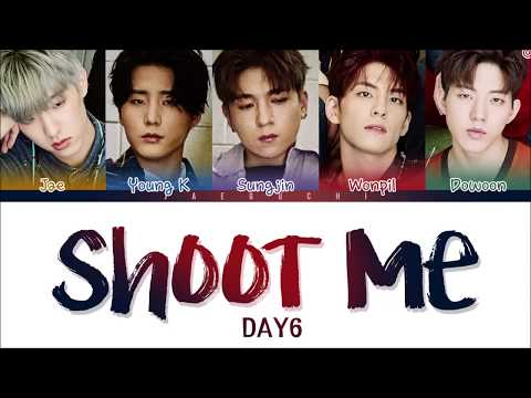 DAY6 (데이식스) – SHOOT ME (Color Coded Lyrics Eng/Rom/Han)
