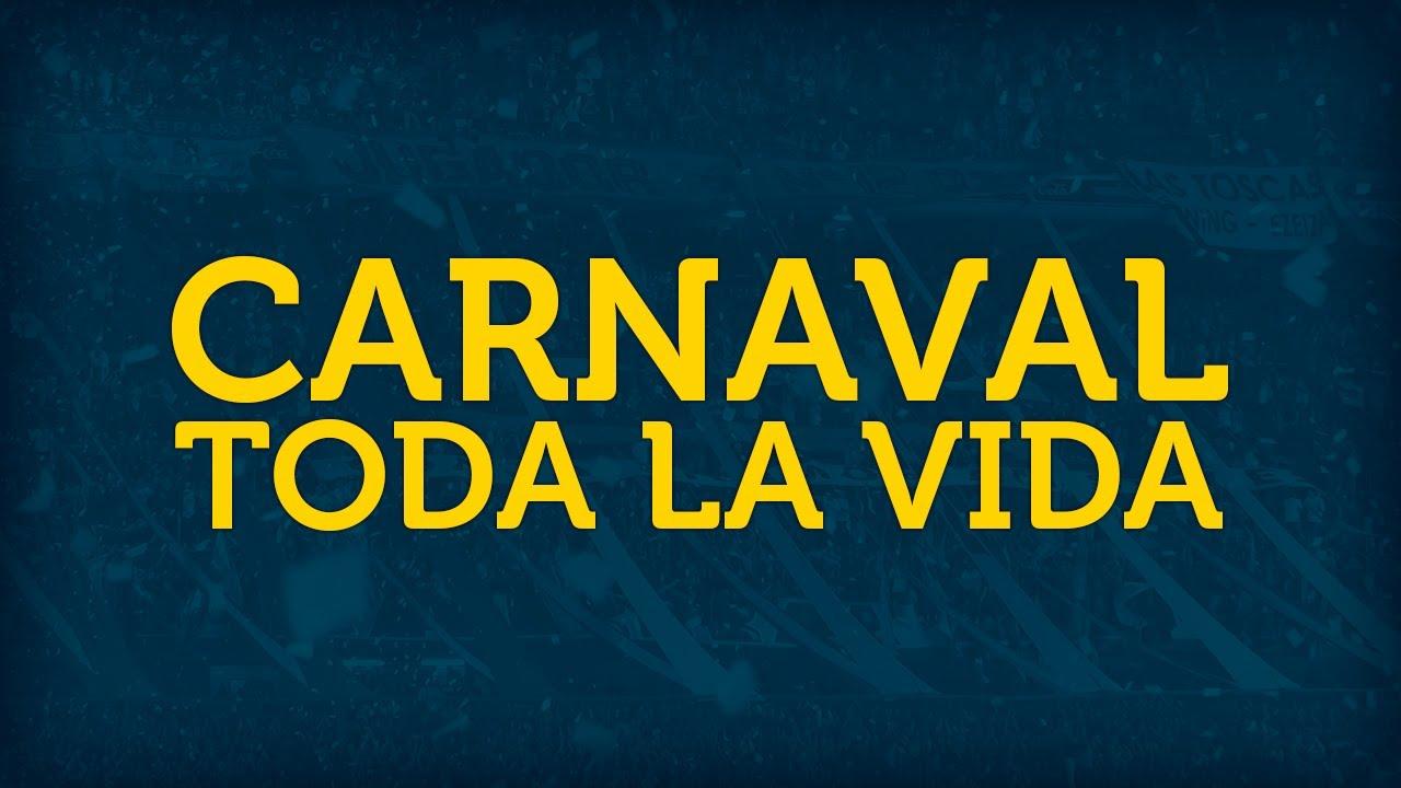 Carnaval Toda La Vida Con Letra Youtube