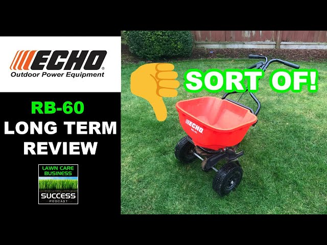 ECHO RB-60 Broadcast Spreader Long Term Use Review