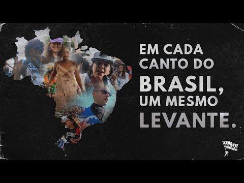 Em Cada Canto do Brasil, Um Mesmo Levante.