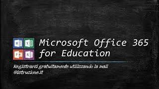 Office 365 for Education - registrazione gratuita