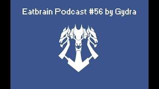 Eatbrain Podcast 56 By Gydra