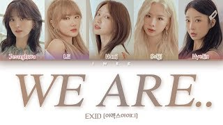 EXID (이엑스아이디) - WE ARE.. (Han|Rom|Eng) Color Coded Lyrics/한국어 가사