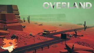 Overland [FR] Survivre après l'apocalypse! On découvre la version complète!