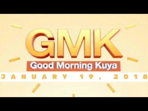 Good Morning Kuya (January 19, 2018)