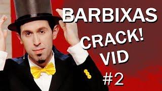 ◆ Barbixas|Crack!Vid #2 [Humor - Fan Edition]