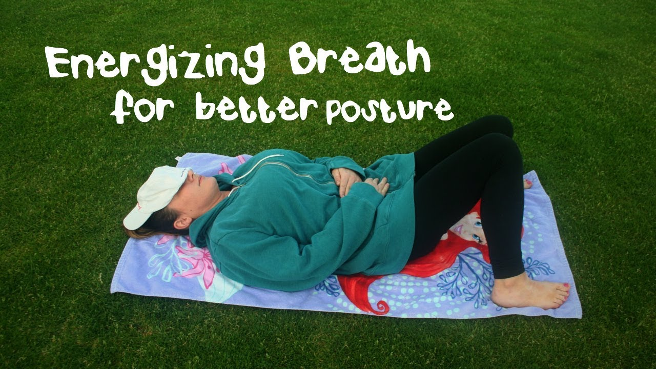 Energizing Breath for Better Posture | Chest to Belly Breathing