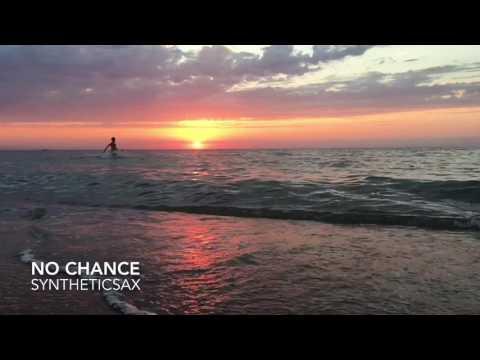 SYNTHETICSAX - No Chance