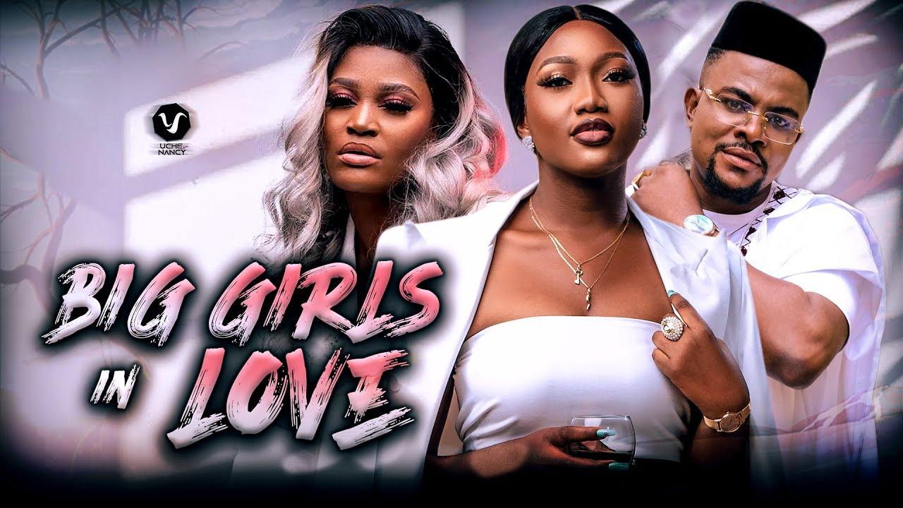 Download BIG GIRLS IN LOVE (Full Movie) Chinenye Nnebe & Chizzy Alichi 2021 Trending Nigerian Nollywood Movie