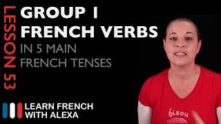Comparing Group 1 French Verbs in 5 Main French Tenses