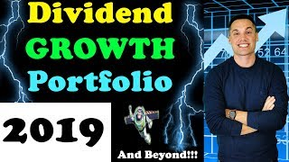 How to build a Dividend GROWTH Portfolio for 2019 and beyond!