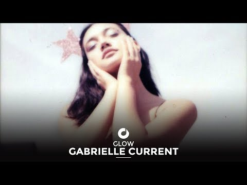 Gabrielle Current - Glow