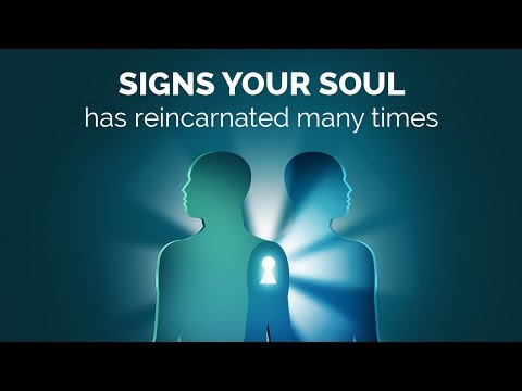 Signs your soul has reincarnated many times   Spiritual Enlightenment   Awakening