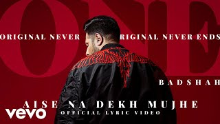 Badshah - Aise Na Dekh Mujhe | The Boss | ONE Album | Official Lyric Video