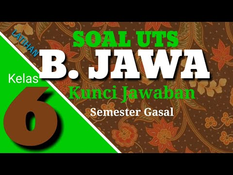 Belajar Soal UTS Basa Jawa Kelas 6 SD Semester 1 Gasal Kunci Jawaban ( PTS Boso Jowo K13 )