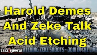 Harold Demes And I discuss acid etching and plating