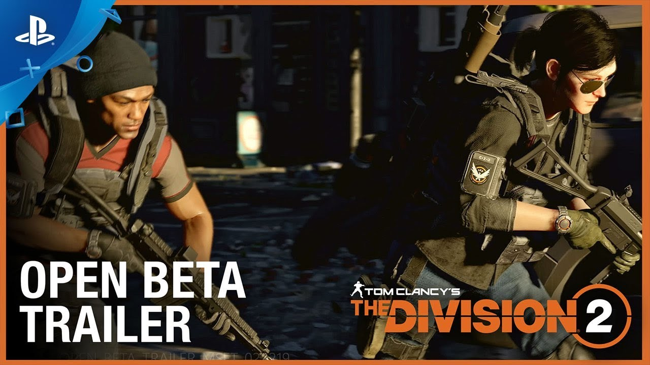 Tom Clancy's The Division 2 - Open Beta Trailer | PS4