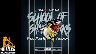 TRILLer GATEZ - Free Max B. (Wavvvy) [Thizzler.com]