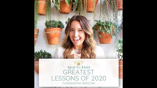 Highest Self Podcast 337: Greatest Lessons of 2020 with Cassandra Bodzak