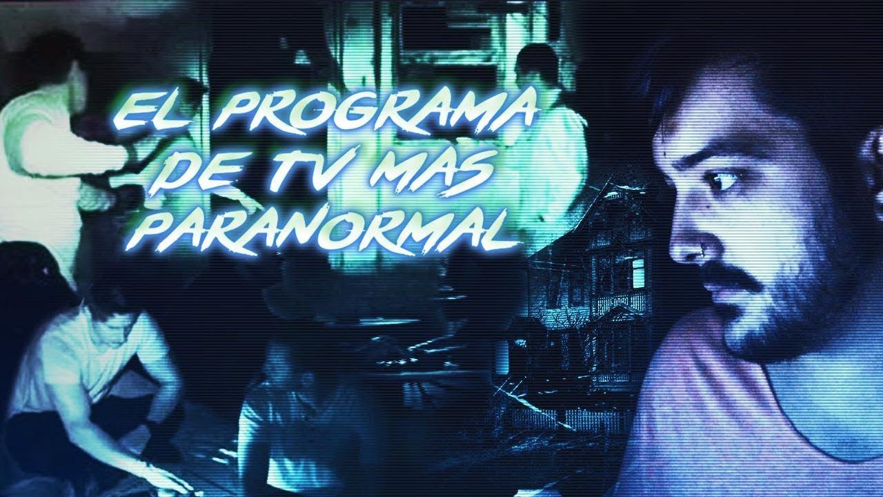 El Programa de TV con más Actividad Paranormal del Mundo.