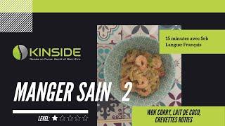 Manger sain 2  - Wok curry, lait de Coco, Crevettes rôties
