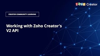 Working with Zoho Creator's v2 API: Examples and Best Practices