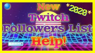 How to find your Twitch Followers List in 2020!????