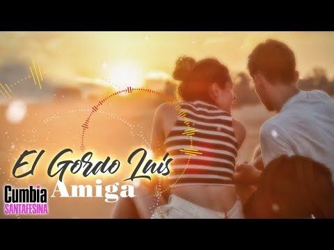 El Gordo Luis - Amiga Estreno 2018