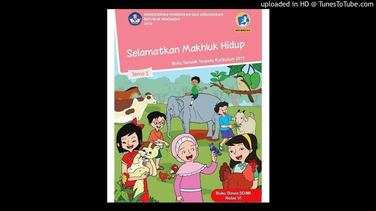 Bse 2013 Sd Kelas 6 Tema 1 3 Ayo Selamatkan Hewan Dan Tumbuhan Part 1 Free Audiobuku Pendidikan