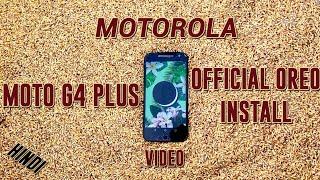 Moto g4 plus official stock oreo installation video.