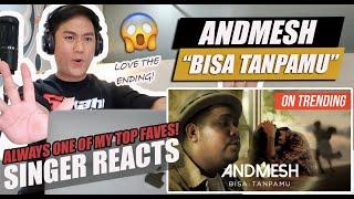 ANDMESH - BISA TANPAMU (OFFICIAL MUSIC VIDEO) | SINGER REACTION